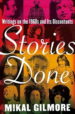 Stories Done by Mikal Gilmore