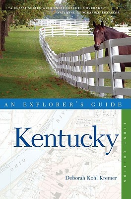 Kentucky: An Explorer's Guide (Explorer's Guides)