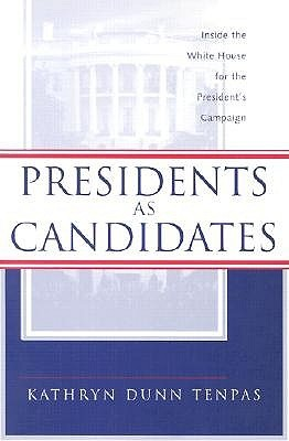 Presidents as Candidates by Kathryn Tenpas
