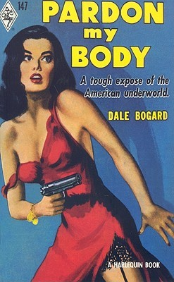 Pardon My Body by Dale Bogard