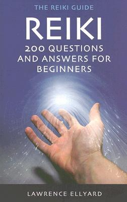 Reiki Questions and Answers: 200 Questions and Answers for Beginners (Reiki Guide)