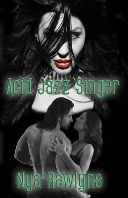 Acid Jazz Singer by Nya Rawlyns
