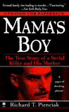 Mama's Boy: The True Story of a Serial Killer and His Mother