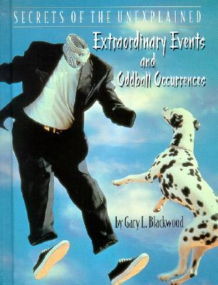 Extraordinary Events and Oddball Occurrences
