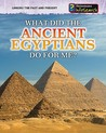 What Did the Ancient Egyptians Do for Me?