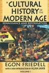 A Cultural History of the Modern Age: Volume I: Renaissance and Reformation