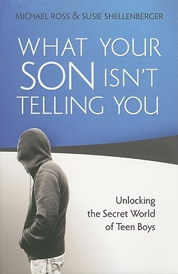 What Your Son Isn't Telling You by Michael Ross