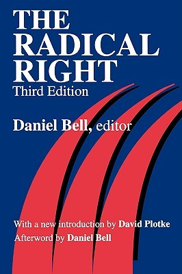 The Radical Right by Daniel Bell