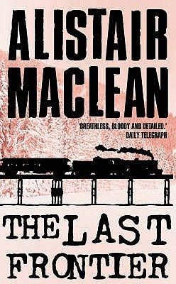 The Last Frontier by Alistair MacLean