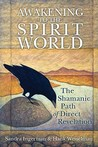 Awakening to the Spirit World by Sandra Ingerman