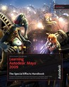 Learning Autodesk Maya 2009: The Special Effects Handbook: Official Autodesk Training Guide [With Dvdrom]