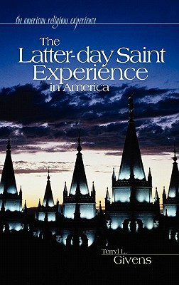 The Latter-Day Saint Experience in America