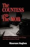 The Countess and the Mob: The Untold Story of Marajen Stevick Chinigo and Mafia Lord Johnny Rosselli