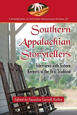 Southern Appalachian Storytellers: Interviews with Sixteen Keepers of the Oral Tradition