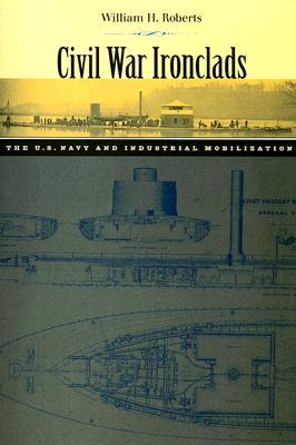 Civil War Ironclads by William H. Roberts
