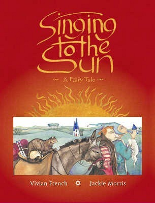 Singing to the Sun: A Fairy Tale
