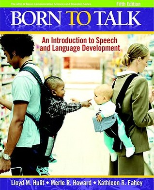Born to Talk: An Introduction to Speech and Language Development