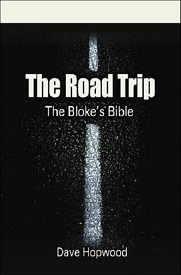 The Road Trip: The Bloke's Bible