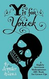 Y is for Yorick: A Slightly Irreverent Shakespearean ABC Book for Grown-Ups