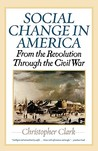Social Change in America: From the Revolution Through the Civil War