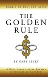 The Golden Rule: Book 1 of the Joad Cycle