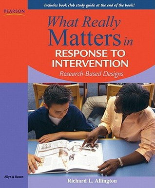 What Really Matters in Response to Intervention by Richard L. Allington