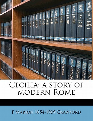 Cecilia; A Story of Modern Rome
