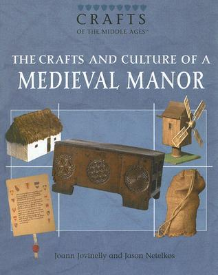 The Crafts and Culture of a Medieval Manor