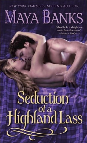 Seduction of a Highland Lass by Maya Banks