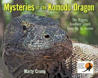 Mysteries of the Komodo Dragon: The Biggest, Deadliest Lizard Gives Up Its Secrets