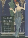 Ballets Russes Style: Diaghilev's Dancers and Paris Fashion