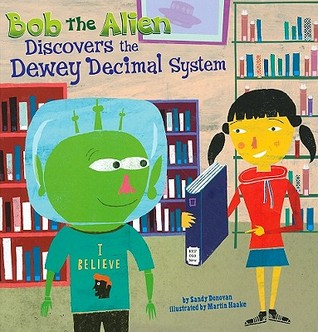 Bob the Alien Discovers the Dewey Decimal System