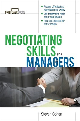 Negotiating Skills for Managers by Steven Cohen
