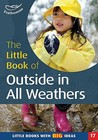 The Little Book Of Outside In All Weathers (Little Books)