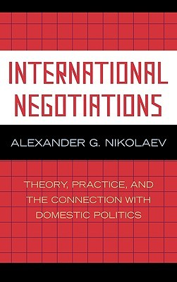 International Negotiations: Theory, Practice and the Connection with Domestic Politics