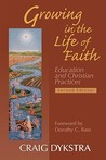 Growing in the Life of Faith: Education and Christian Practices