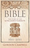 Bible: The Story of the King James Version, 1611-2011