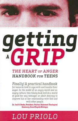 Getting A Grip by Lou Priolo