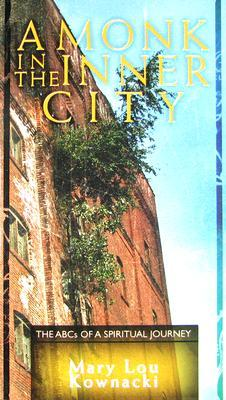 A Monk in the Inner City by Mary Lou Kownacki
