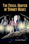 The Fossil Hunter of Sydney Mines by Jo Ann Yhard