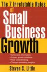 The 7 Irrefutable Rules of Small Business Growth