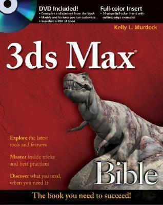 3ds Max 2008 Bible [With DVD] by Kelly L. Murdock
