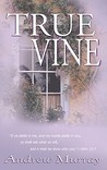 The True Vine by Andrew Murray