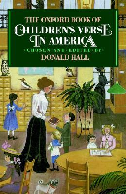 The Oxford Book of Children's Verse in America by Donald Hall