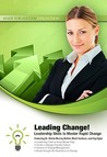 Leading Change!: Leadership Skills to Master Rapid Change [With CDROM]