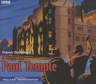 A Case For Paul Temple ( Paul Temple BBC Serials #6 )