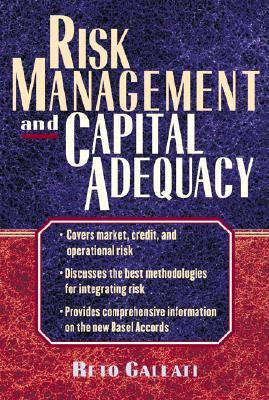 Risk Management and Capital Adequacy by Reto Gallati