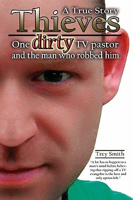 Thieves: One Dirty TV Pastor & The Man Who Robbed Him