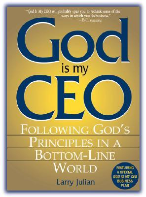 God Is My CEO by Larry S. Julian