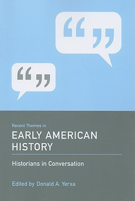 Recent Themes in Early American History by Donald Yerxa